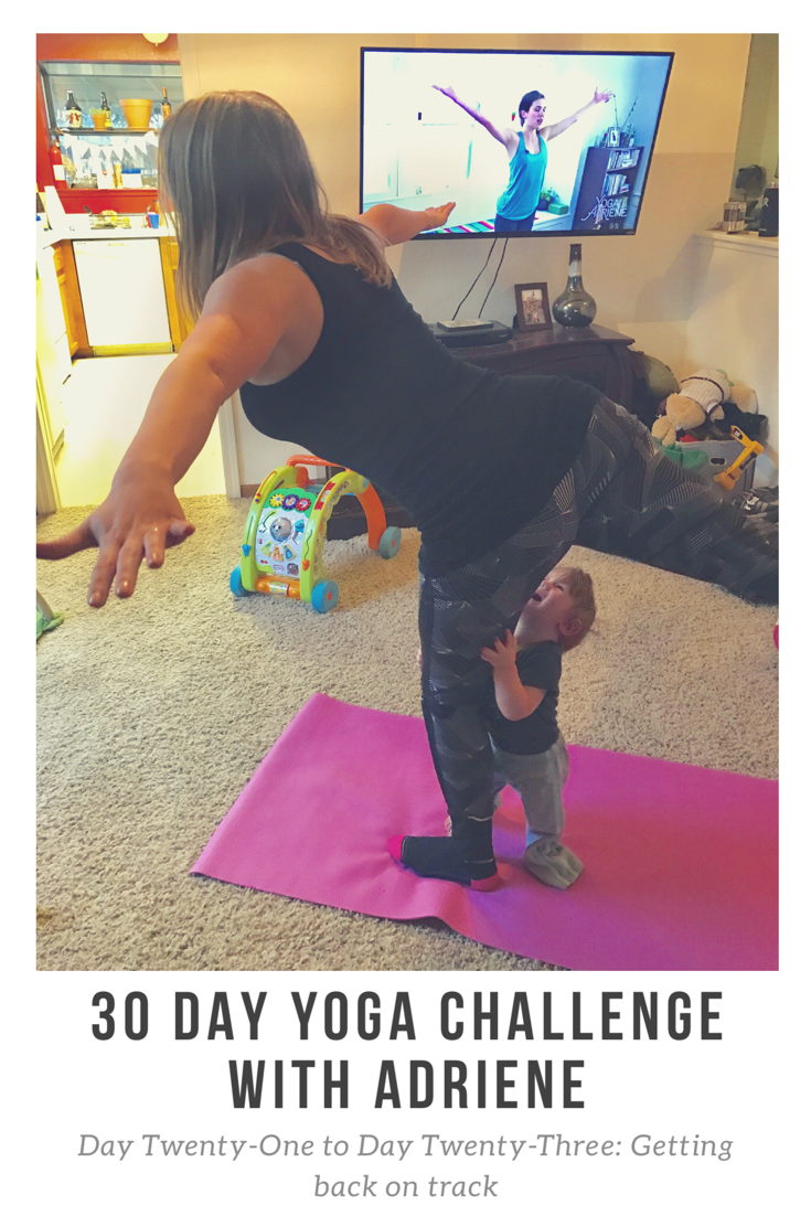30 Day Yoga Challenge: Days 21-23 (and getting back on the